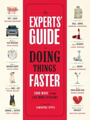 Cover of: The experts' guide to doing things faster: 100 ways to make life more efficient