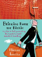 Cover of: Bringing Home the Birkin: My Life in Hot Pursuit of the World's Most Coveted Handbag