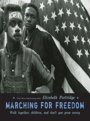 Cover of: Marching for freedom: walk together, children, and don't you grow weary