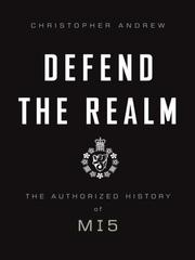 Cover of: Defend the realm: the authorized history of MI5