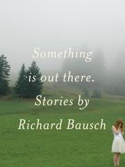 Cover of: Something is out there: stories