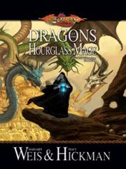 Cover of: Dragons of the hourglass mage: The Lost Chronicles, Volume Three (The Lost Chronicles)