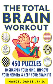 Cover of: The total brain workout: 450 puzzle to sharpen your mind, improve your memory,  and keep your brain fit