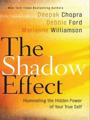 Cover of: The Shadow Effect: harnessing the power of our dark side