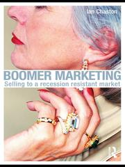 Cover of: Boomer marketing: selling to a recession resistant market