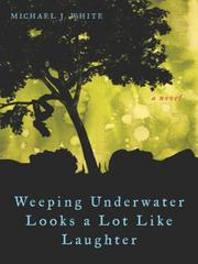Cover of: Weeping underwater looks a lot like laughter