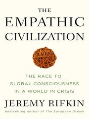 Cover of: The Empathic Civilization: The Race to Global Consciousness in a World in Crisis