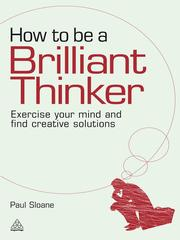Cover of: How to be a brilliant thinker: exercise your mind and find creative solutions