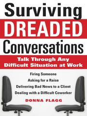 Cover of: Surviving dreaded conversations: how to talk through any difficult situation at work