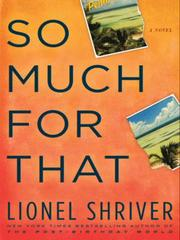 Cover of: So much for that: a novel