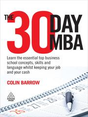 Cover of: The thirty-day MBA: learn the essential top business school concepts, skills and language whilst keeping your job and your cash