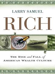 Cover of: Rich: the rise and fall of American wealth culture
