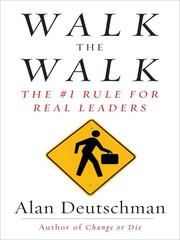 Cover of: Walk the walk: the #1 rule for real leaders