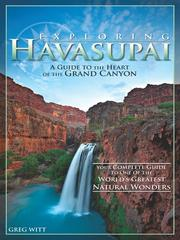 Cover of: Exploring Havasupai: a destination guide to the heart of the Grand Canyon