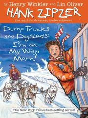 Cover of: Dump trucks and dogsleds: I'm on my way, Mom!