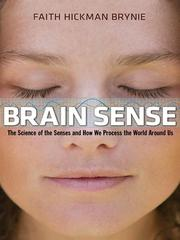 Cover of: Brain sense: the science of the senses and how we process the world around us