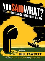 Cover of: You Said What?: Lies and Propaganda Throughout History