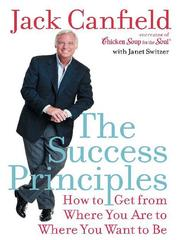 Cover of: The Success Principles: How to Get From Where You Are to Where You Want to Be