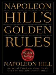 Cover of: Napoleon Hill's golden rules: the lost writings