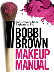 Cover of: Bobbi Brown's makeup manual: for every woman from beginner to pro
