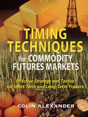 Cover of: Timing strategies for commodity futures markets