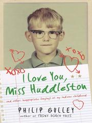 Cover of: I love you, Miss Huddleston, and other inappropriate longings of my Indiana childhood
