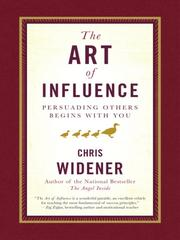Cover of: The art of influence: persuading others begins with you