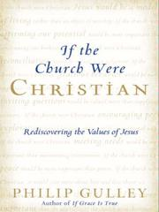 Cover of: If the Church Were Christian: rediscovering the values of Jesus