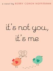 Cover of: It's not you, it's me