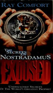 "Cover of: The Secrets of Nostradamus Exposed: undisclosed mysteries of ""the world's greatest prophet"""