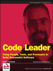 Cover of: Code leader: using people, tools, and processes to build successful software
