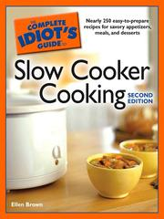 Cover of: The complete idiot's guide to slow cooker cooking