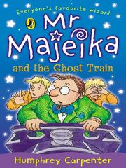 Cover of: Mr Majeika and the ghost train