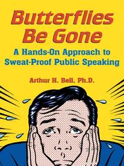 Cover of: Butterflies be gone: a hands-on approach to sweat-proof public speaking