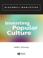 Cover of: INVENTING POPULAR CULTURE: FROM FOLKLORE TO GLOBALIZATION