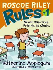 Cover of: Roscoe Riley Rules #1: Never Glue Your Friends to Chairs (Roscoe Riley Rules)