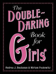 Cover of: The Double-Daring Book for Girls (Daring Books for Girls)