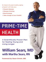 Cover of: Prime-time health: a scientifically proven plan for feeling young and living longer