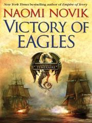 Cover of: Victory of eagles: a novel of Temeraire