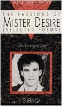 Cover of: The passions of Mister Desire