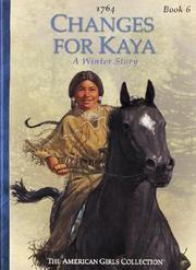 Cover of: Changes for Kaya: A Story of Courage