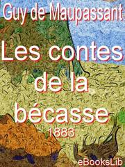 Cover of: Contes de la becasse (1883)