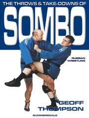 Cover of: The Throws and Take-Downs of Sombo Russian Wrestling