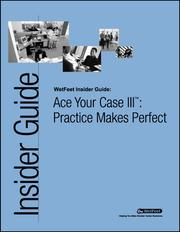 Cover of: Ace Your Case III™: Practice Makes Perfect