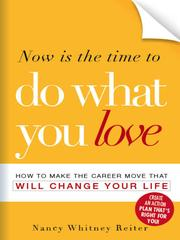 Cover of: Now is the Time to Do What You Love