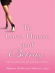 Cover of: To Love, Honor, and Betray