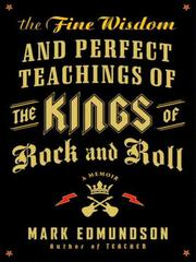 Cover of: The Fine Wisdom and Perfect Teachings of the Kings of Rock and Roll