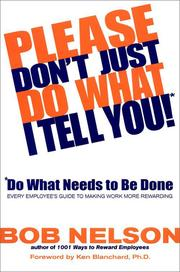 Cover of: Please Don't Just Do What I Tell You! Do What Needs to Be Done