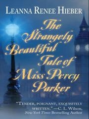 Cover of: The Strangely Beautiful Tale Of Miss Percy Parker