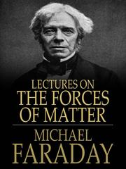 Cover of: Lectures on the Forces of Matter